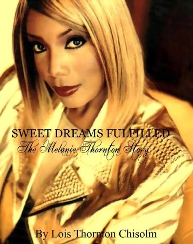 Sweet Dreams Fulfilled, The Melanie Thornton Story (English Edition)