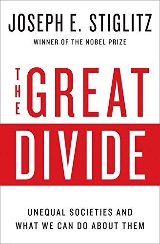 The Great Divide: Unequal Societies and What We Can Do about Them por Joseph E. Stiglitz