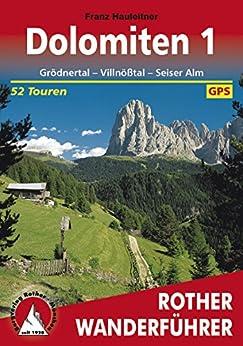 Dolomiten 1: Grödnertal, Villnößtal, Seiser Alm, 52 Touren (Rother Wanderführer)