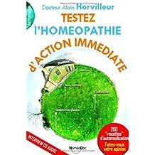 """Testez l'homéopathie d'action immédiate : 200 """"recettes"""" d'automédication (1Cédérom)"""