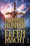 Elfenmacht: Roman - Bernhard Hennen