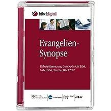 Evangelien-Synopse: Einheitsübersetzung, Gute Nachricht Bibel, Lutherbibel, Zürcher Bibel 2007