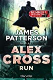 Run - Alex Cross 19: Thriller - James Patterson