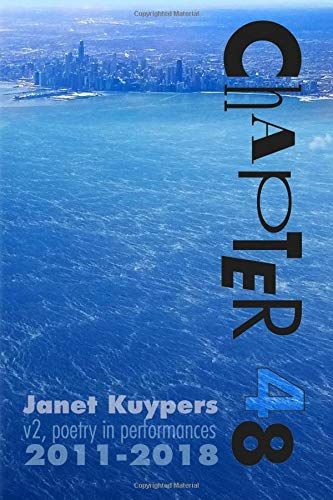 Chapter 48 (v2): poetry performance art collection 2011-2018 por Janet Kuypers
