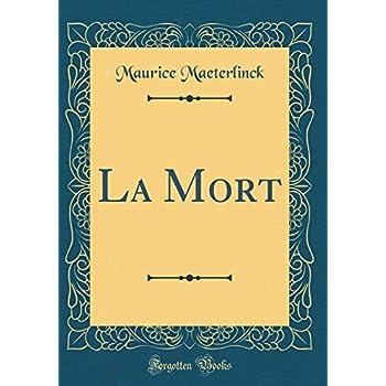 La Mort (Classic Reprint)