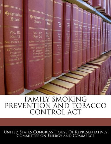FAMILY SMOKING PREVENTION AND TOBACCO CONTROL ACT