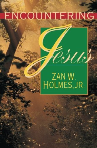 Encountering Jesus by Zan W. Holmes JR. (1998-03-01)