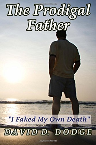 The Prodigal Father: I Faked My Own Death