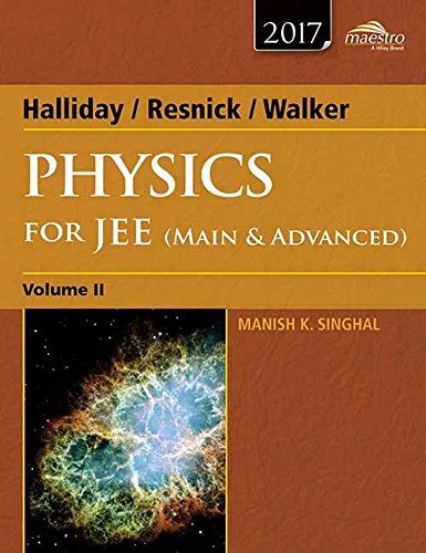 Wiley's Halliday / Resnick / Walker Physics for JEE (Main & Advanced), Vol II, 2017ed (WIND)