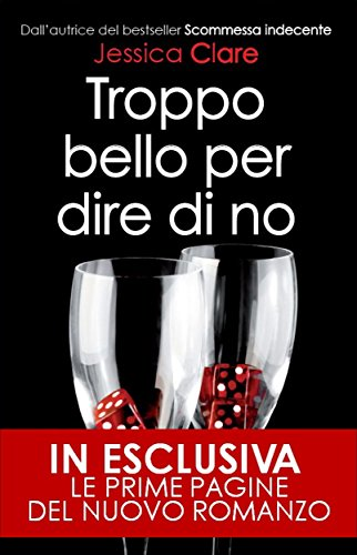 Troppo bello per dire di no (The Billionaire Boys Club Series Vol. 2) di [Clare, Jessica]
