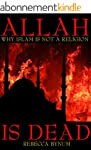 Allah is Dead: Why Islam is Not a Rel...