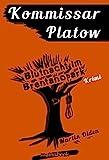 Kommissar Platow, Band 5: Blutnacht im Brentanopark: Kriminalroman