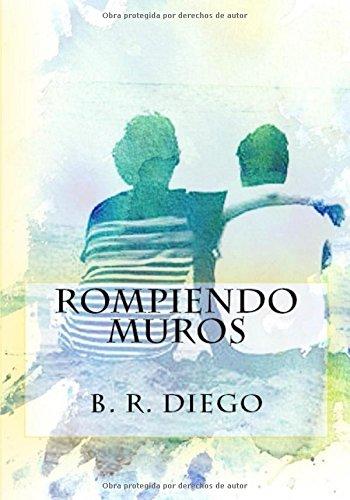 Rompiendo Muros por Diego Berra