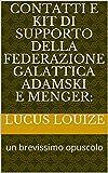 Contatti e Kit di supporto della Federazione Galattica Adamski e Menger:: un brevissimo opuscolo