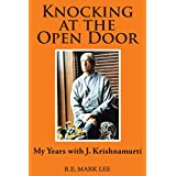 Knocking at the Open Door: My Years with J. Krishnamurti (English Edition)