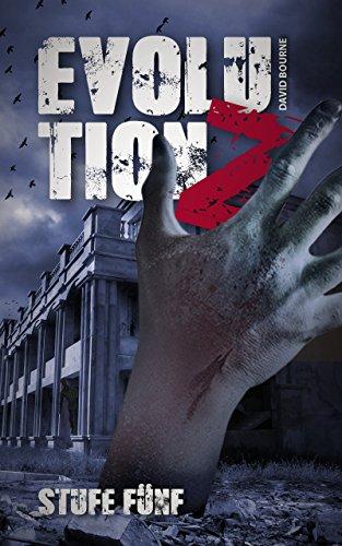 Evolution Z : Stufe Fünf (Endzeit Zombie Thriller - Evolution Z 5)