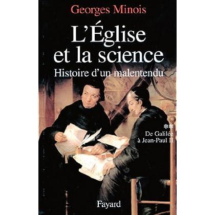 L'Eglise et la science : Histoire d'un malentendu. De Galilée à Jean-Paul II (Nouvelles Etudes Historiques)
