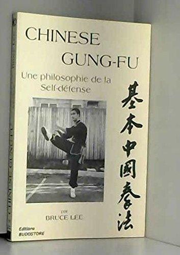 Chinese Gung-Fu. Une philosophie de la Self-Defense par Bruce Lee