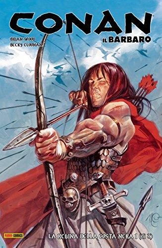 Conan il Barbaro 1. La regina della Costa Nera (Italian Edition) (Wood Brian Conan)