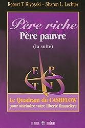 Père riche, Père pauvre : Le Quadrant du Cashflow pour atteindre votre liberté financière