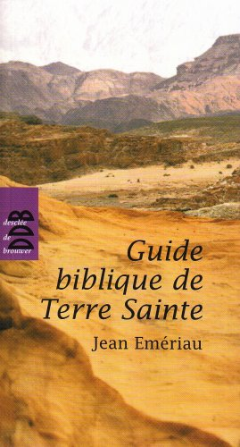 Guide Biblique de Terre Sainte par Emeriau Jean