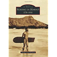 Surfing in Hawai\'i:: 1778-1930 (Images of America)