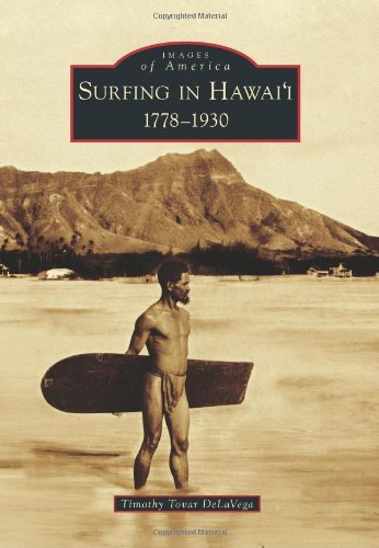 Surfing in Hawai'i:: 1778-1930 (Images of America) por Timothy Tovar Delavega