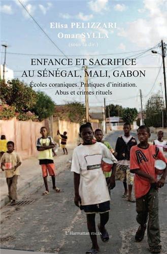 Enfance et sacrifice au Sénégal, Mali, Gabon