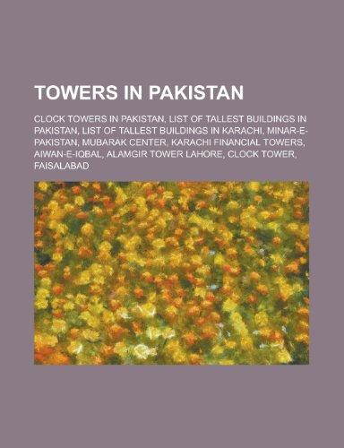 Towers in Pakistan: List of Tallest Buildings in Pakistan, List of Tallest Buildings in Karachi, Minar-E-Pakistan, Mubarak Center