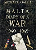 Malta Diary of a War 1940-1945