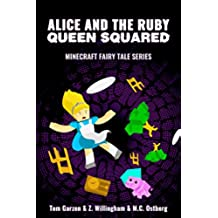 MINECRAFT: Alice and the Ruby Queen Squared (Book 2) (minecraft diaries, minecraft books for kids, minecraft adventures, minecraft handbook, minecraft ... Fairy Tales Series) (English Edition)