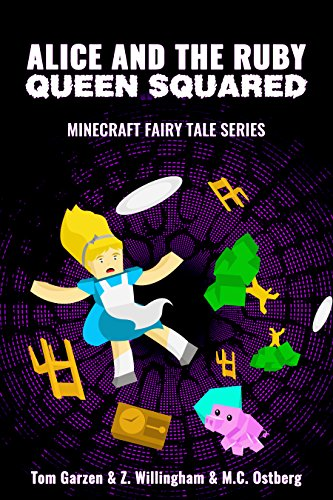 MINECRAFT: Alice and the Ruby Queen Squared (Book 2) (minecraft diaries, minecraft books for kids, minecraft adventures, minecraft handbook, minecraft ... Fairy Tales Series) (English Edition) (Xbox 360 Spiele Minecraft Mods)
