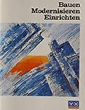 Bauen - Modernisieren - Einrichten. Das Handbuch des Bauherrn 1996 -