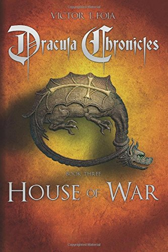 Dracula Chronicles: House of War: Volume 3