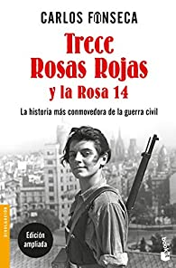 Trece Rosas Rojas y la Rosa catorce par Carlos Fonseca