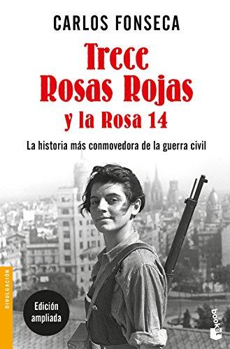 Trece Rosas Rojas y la Rosa catorce (Divulgación) por Carlos Fonseca