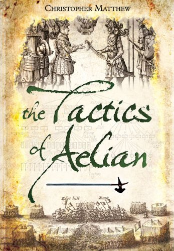 the-tactics-of-aelian-by-christopher-matthew-2013-01-19