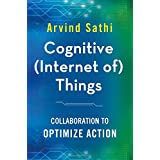 Cognitive Internet of Things: Collaboration to Optimize Action