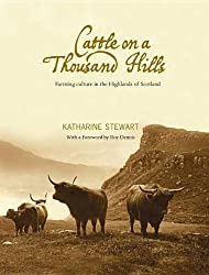 Cattle on a Thousand Hills by Katharine Stewart (2010-11-01)