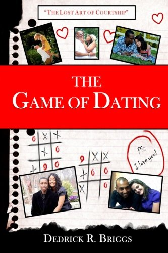 The Game of Dating: The Lost Art of Courtship: Volume 1