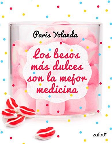 Los besos más dulces son la mejor medicina (Contemporánea nº 1) por Paris Yolanda