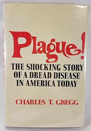 Plague!: The shocking story of a dread disease in America today