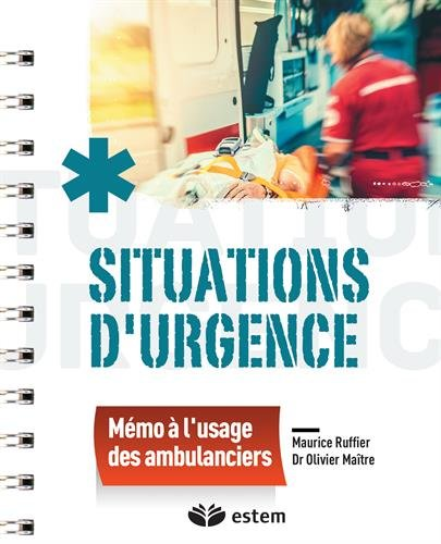 Situations d'urgence : mémo à l'usage des ambulanciers