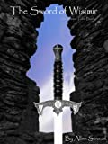 The Sword of Wisimir (The Wisimir Tales Book 1)