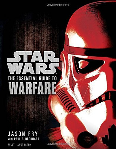 The Essential Guide to Warfare (Star Wars) (Star Wars: Essential Guides) by Jason Fry (2012-04-03)