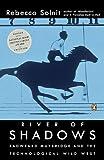 River of Shadows: Eadweard Muybridge and...