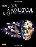 Atlas of Oral and Maxillofacial Surgery