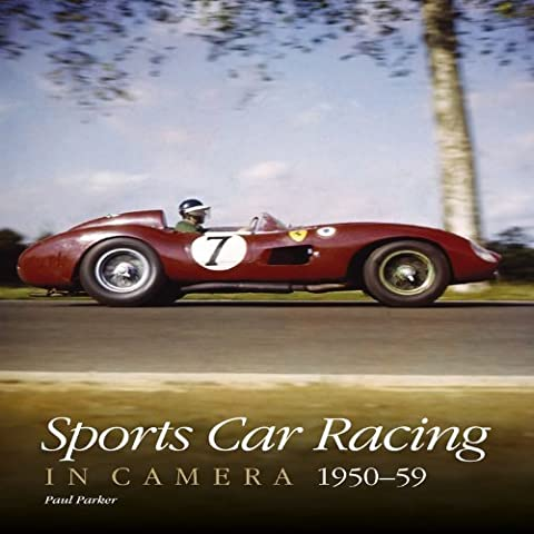 Sports Car Racing in Camera 1950-1959 by Paul Parker (2011-02-01) - 1951 1952 1953 1954 Car