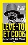 Lève-toi et code : Confessions d'un hacker  par Rabbin des bois