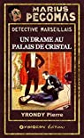 Marius Pégomas - Un drame au palais de cristal par Yrondy